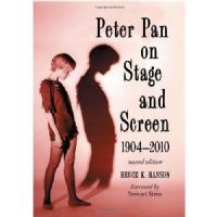 Peter Pan on Stage and Screen 1904 -WWWW 2010 (2nd Edition) Book